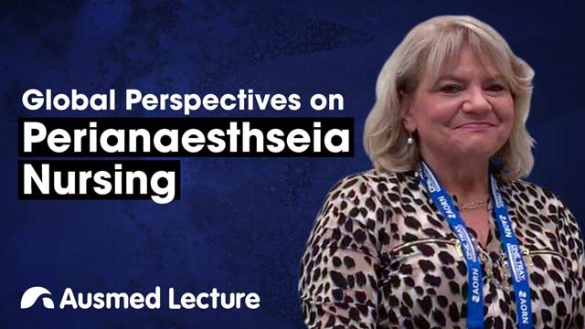 Cover image for lecture: Global Perspectives on Perianaesthesia Nursing