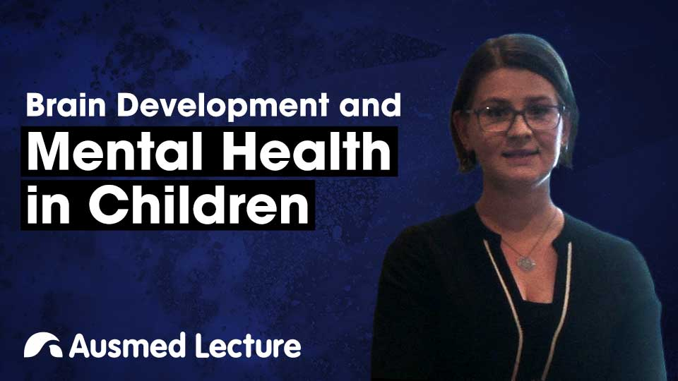 Cover image for lecture: Brain Development and Mental Health in Children