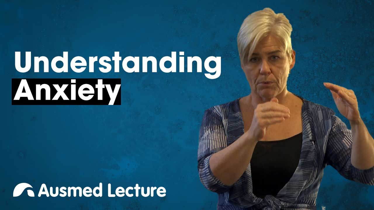 Cover image for lecture: Understanding Anxiety