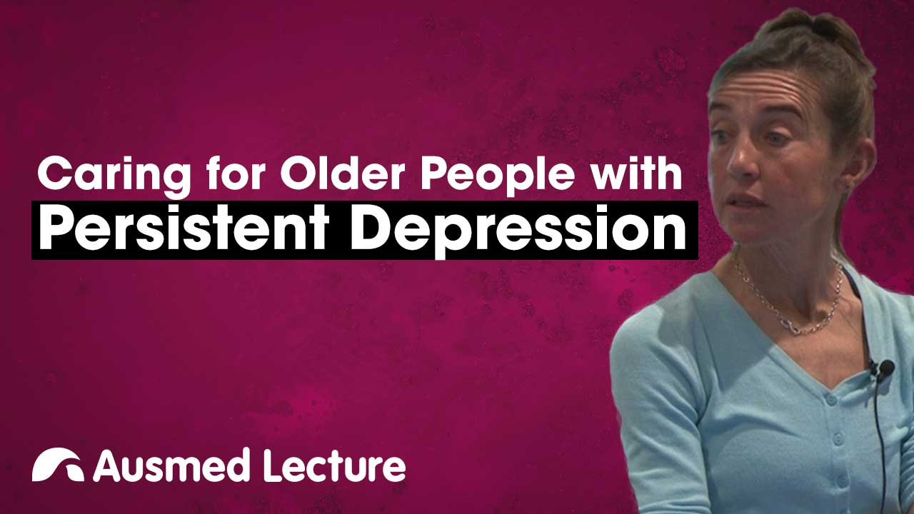 Cover image for lecture: Caring for Older People with Persistent Depression