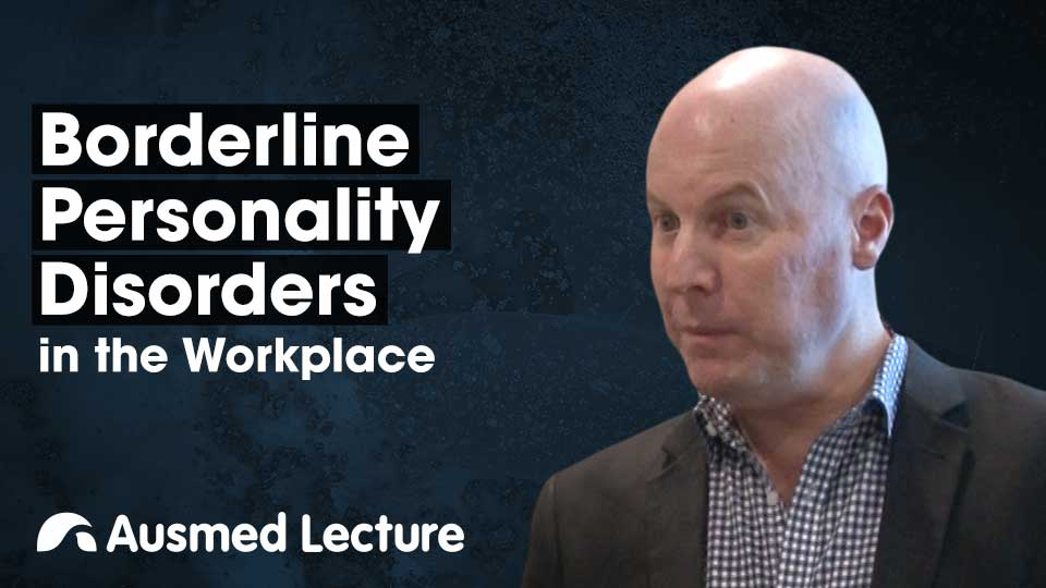 Cover image for lecture: Borderline Personality Disorders in the Workplace