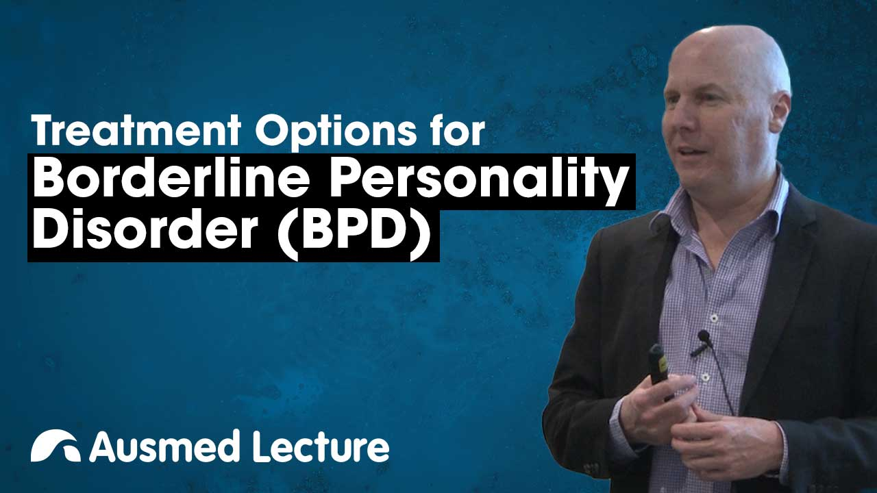 Cover image for lecture: Treatment Options for Borderline Personality Disorder
