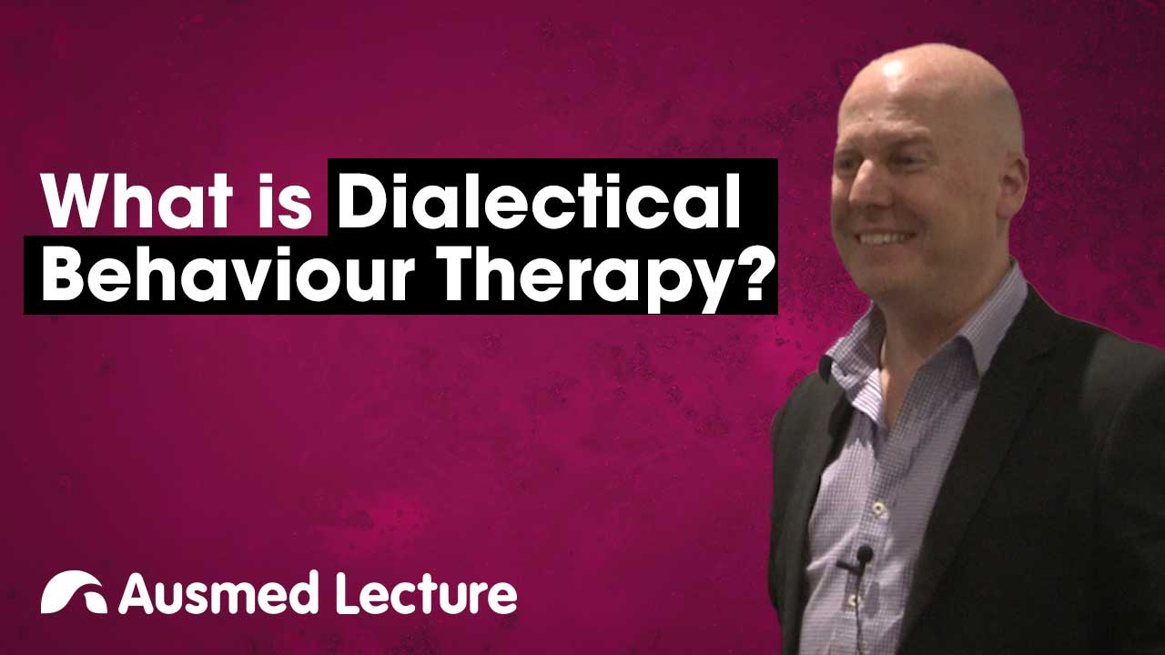 Cover image for lecture: What is Dialectical Behaviour Therapy?