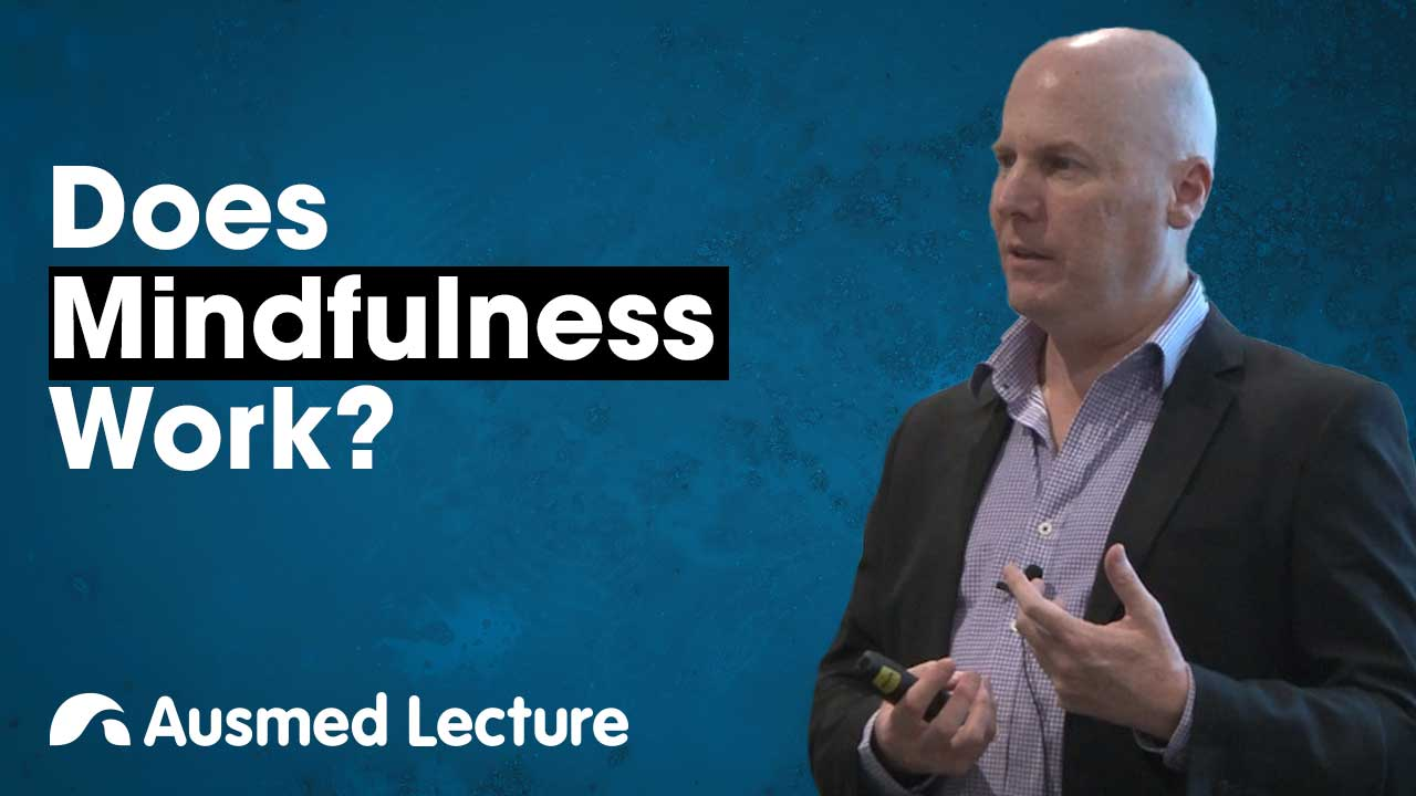 Cover image for lecture: Does Mindfulness Work?