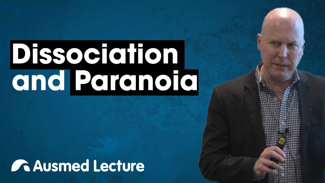 Cover image for lecture: Dissociation and Paranoia