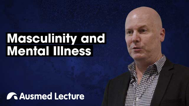 Cover image for lecture: Masculinity and Mental Illness