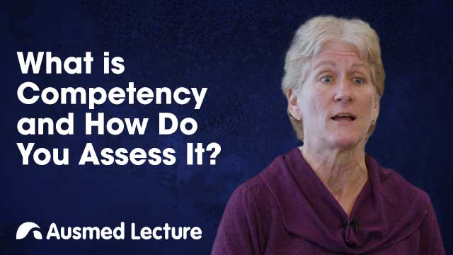 Cover image for lecture: What is Competency and How Do You Assess It?