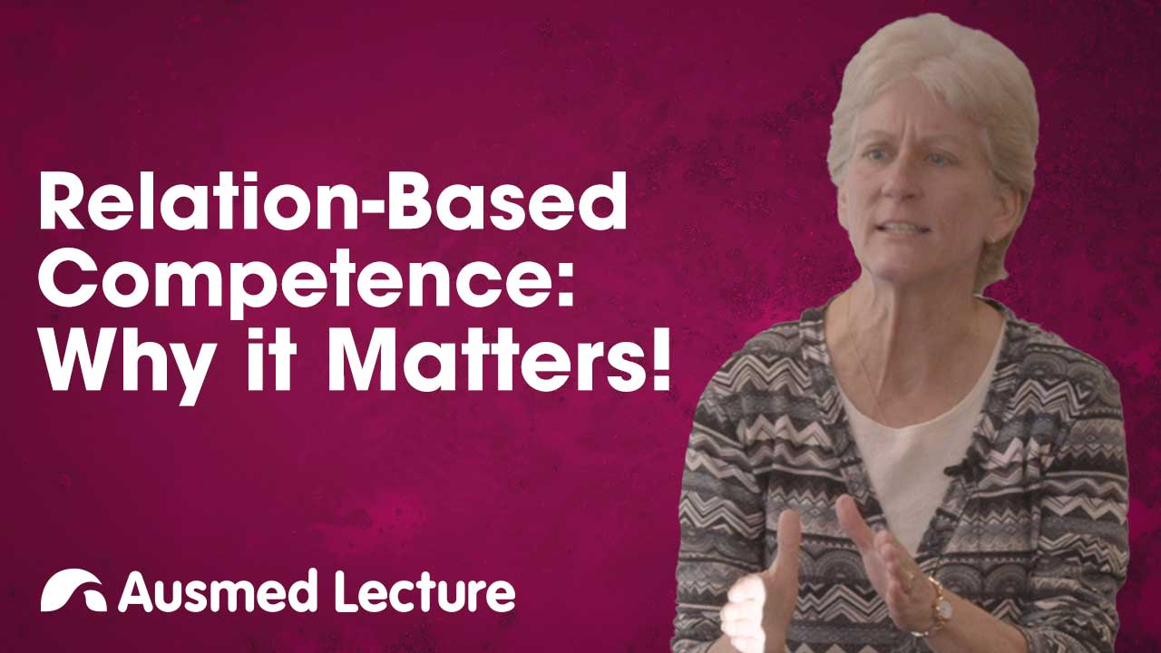 Cover image for lecture: Relation-Based Competence: Why it Matters!