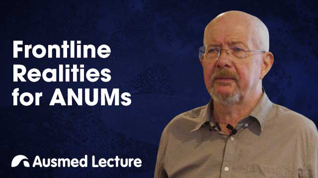Cover image for lecture: Frontline Realities for ANUMs