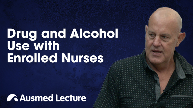 Cover image for lecture: Drug and Alcohol Use with Enrolled Nurses