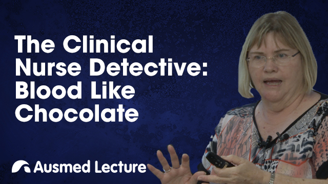 Cover image for lecture: The Clinical Nurse Detective: Blood Like Chocolate