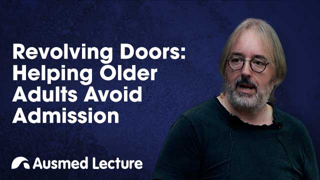 Cover image for lecture: Revolving Doors: Helping Older Adults Avoid Admission