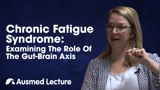 Cover image for lecture: Chronic Fatigue Syndrome (CFS/ME) and the Gut-Brain Axis