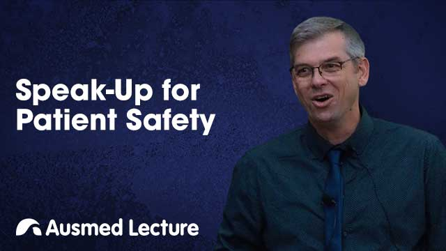 Cover image for lecture: Speak-Up for Patient Safety