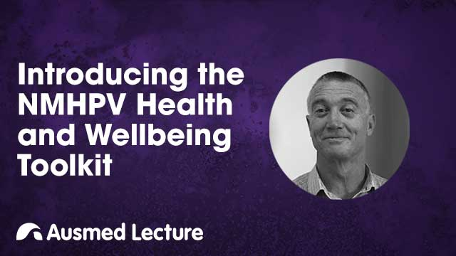 Cover image for lecture: Introducing the NMHPV Health and Wellbeing Toolkit
