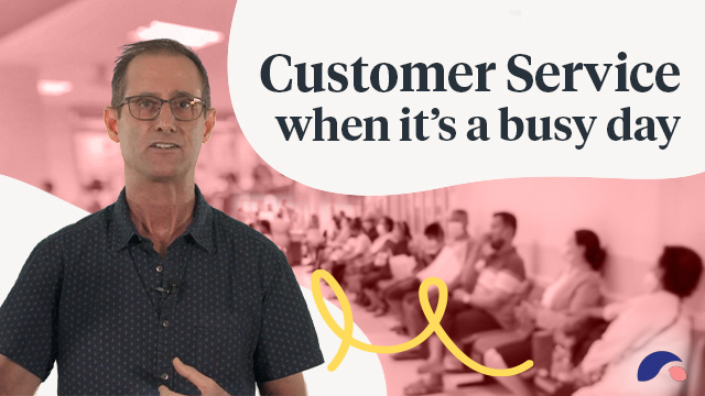 Cover image for lecture: Customer Service When it's a Busy Day